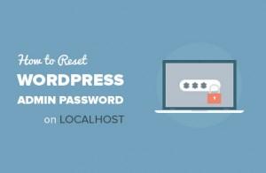 چگونه رمز عبور مدیر وردپرس بروی localhost را تنظیم مجدد کنیم