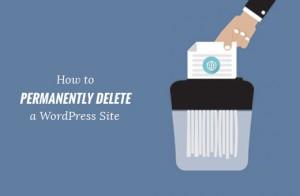 چگونگی حذف دائم یک سایت با طراحی قالب وردپرس از اینترنت