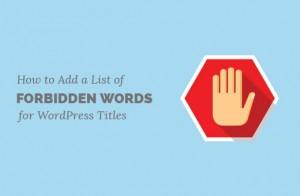 ایجاد یک لیست از کلمات ممنوعه برای عنوان پست در طراحی قالب وردپرس