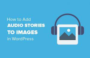اضافه کردن داستان صوتی به تصاویر وردپرس